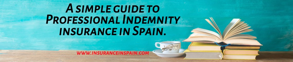 A simple guide to Professional Indemnity Insurance in Spain.