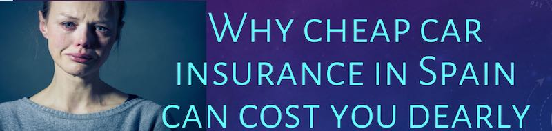 Buying cheap car insurance in Spain and how it can cost you more