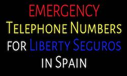 Emergency telephone numbers for Liberty Seguros in Spain and Europe