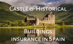 Castle , fortress and historical buildings insurance in Spain